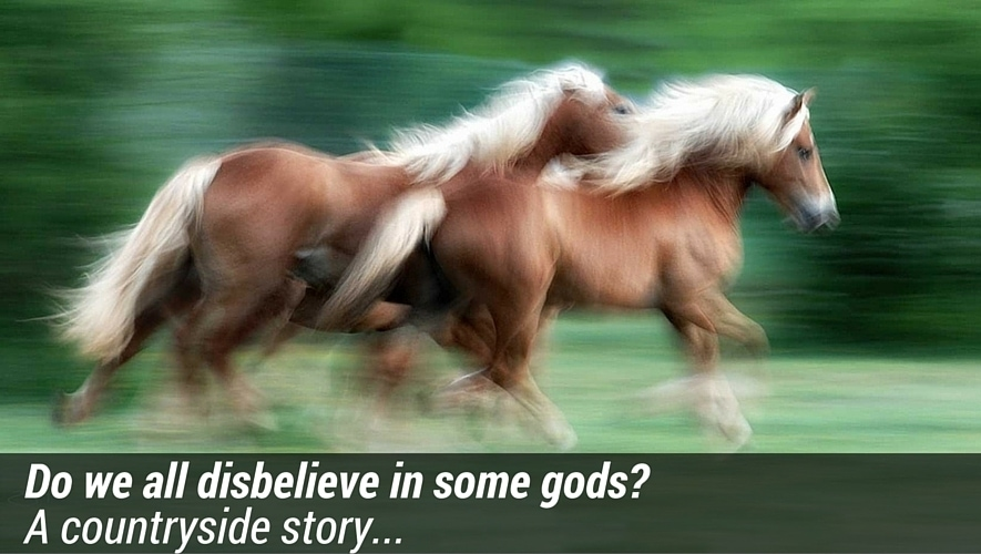 Do we all disbelieve in some gods? A countryside story…