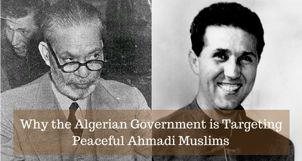 Why the Algerian Government is Targeting Peaceful Ahmadi Muslims