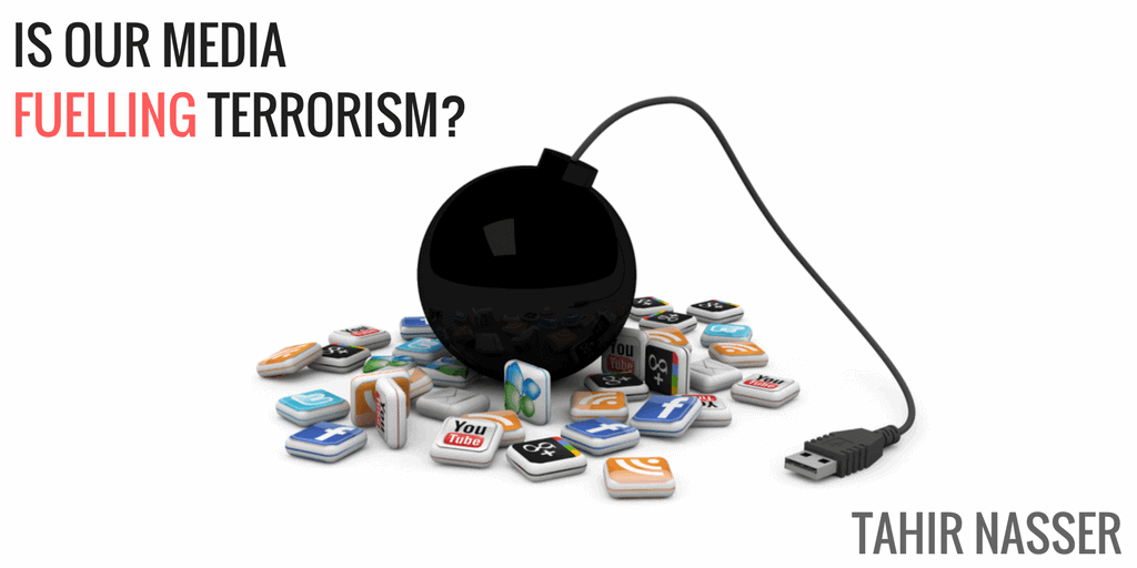 Our Media Is Fuelling Terrorism & It Has Got To Stop