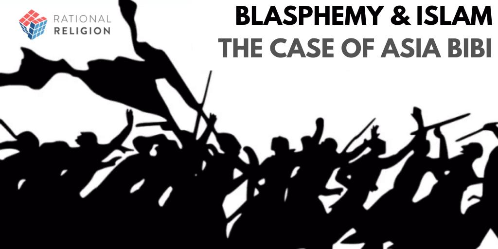 Blasphemy and Islam: The Case of Asia Bibi