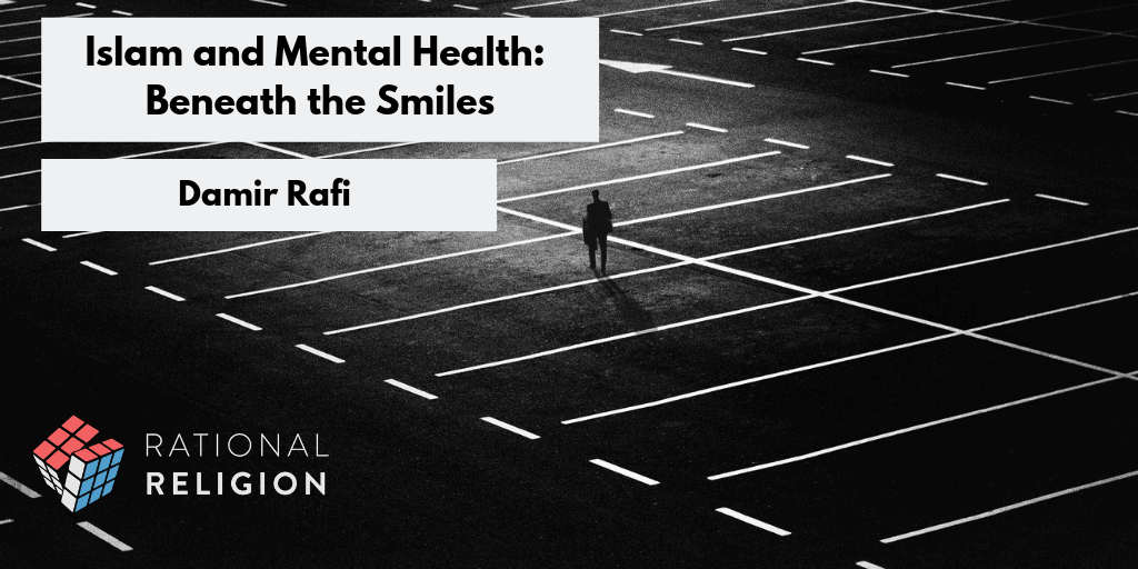 Islam and Mental Health – Part 1: Beneath the Smiles