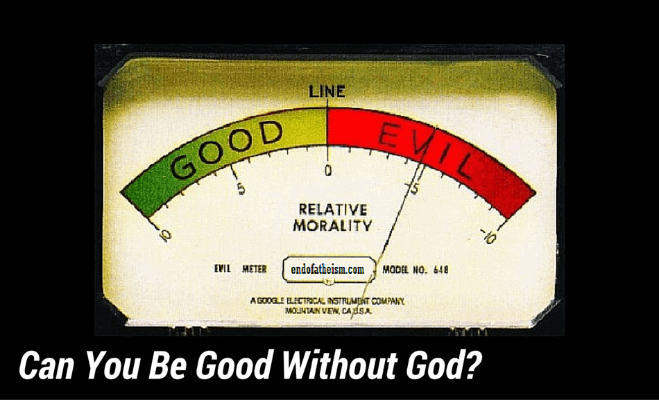 Can You Be Good Without God?