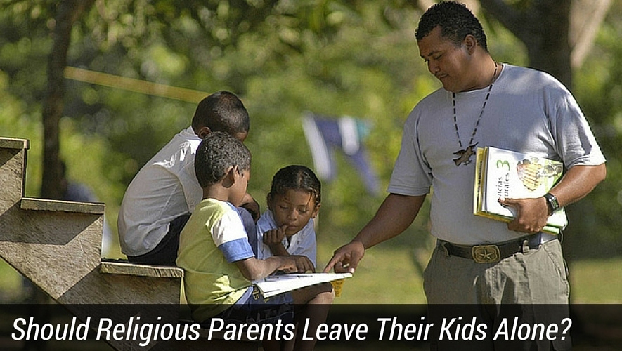 Should Religious Parents Leave Their Kids Alone?