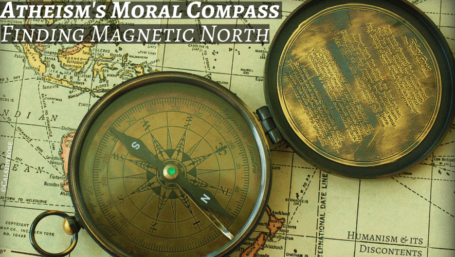 Atheism's Moral Compass: Finding Magnetic North