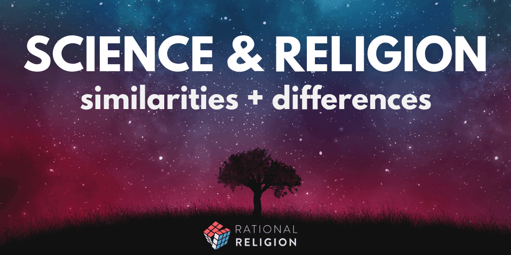 Science & Religion: Similarities and Differences