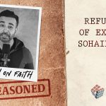 "Outreasoned: Refuting EX-AHMADI Sohail Ahmad, AKA ""Reason On Faith"""